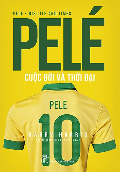 Bìa sách Pelé - Cuộc đời và thời đại. Ảnh: NXB Trẻ.