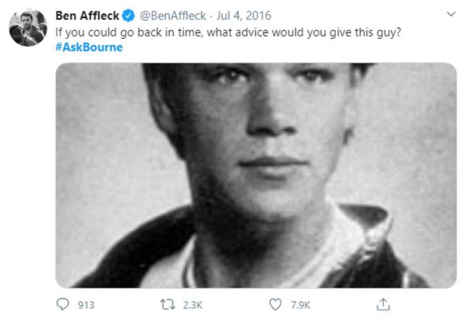 Khi phim Jason Bourne có Matt Damon đóng chính ra mắt năm 2016, Affleck cũng trêu bạn mình bằng cách đăng ảnh Damon thời đi học với vẻ mặt ngây ngô, kèm chú thích Nếu bạn có thể trở về quá khứ, bạn sẽ cho anh chàng này lời khuyên gì? #AskBourne